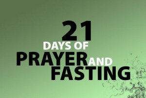 21 Days of Prayer & Fasting Begins